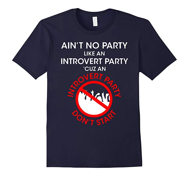 Aint No Party Like An Introvert Party Shirt-RT