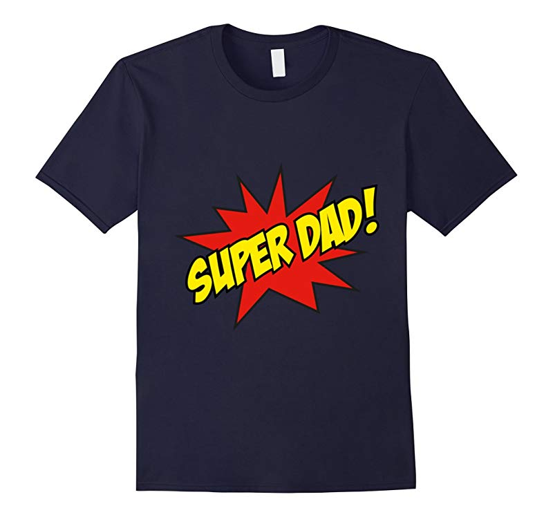 Super Dad T-Shirt Super Daddy Shirt Daddy Hero Shirts-RT