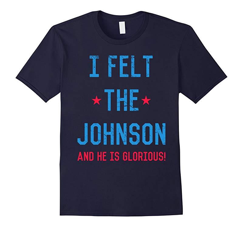 I Felt the Johnson T-Shirt-RT