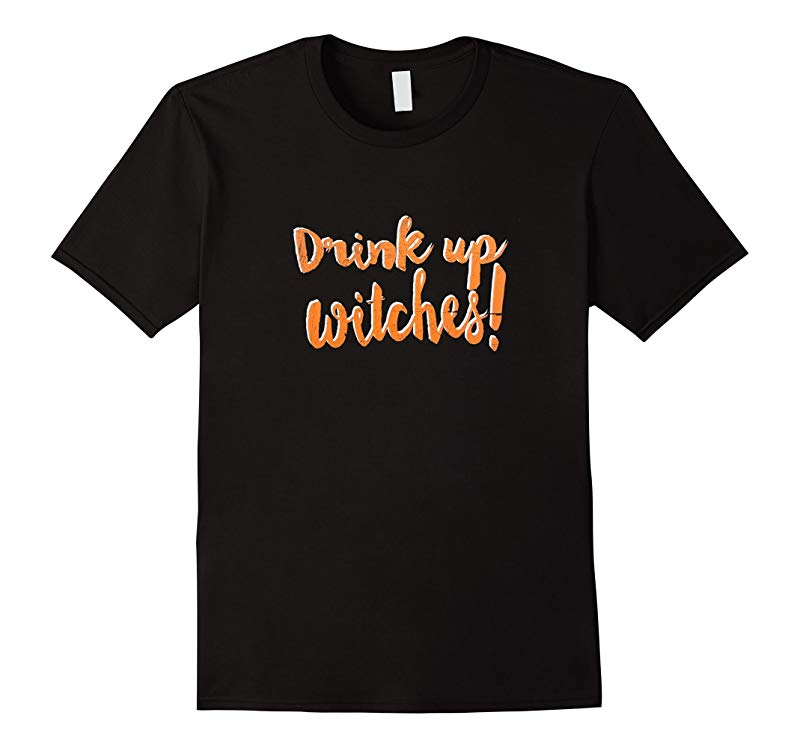 Halloween Drink Up Witches Party T-shirt-RT