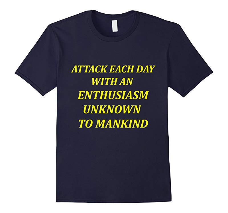 Attack Each Day With Enthusiasm Jim Harbaugh Shirt Go Blue-RT