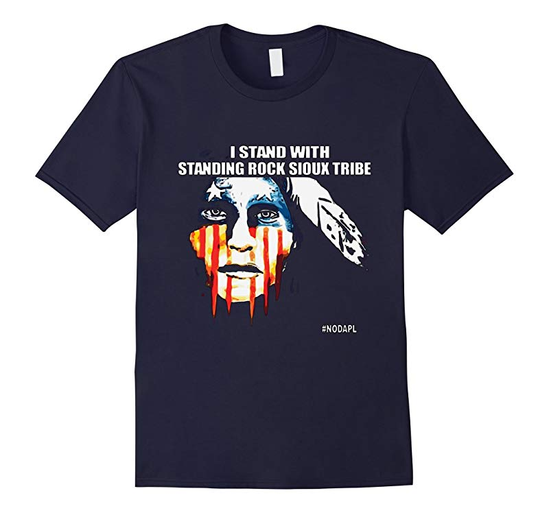 St-and With St-anding R0ck Si-oux Tri-be - N0-DAPL T-shirt-RT
