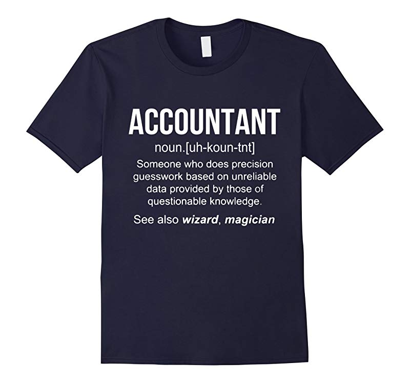 Funny Accountant Meaning Shirt - Accountant Noun Definition-RT