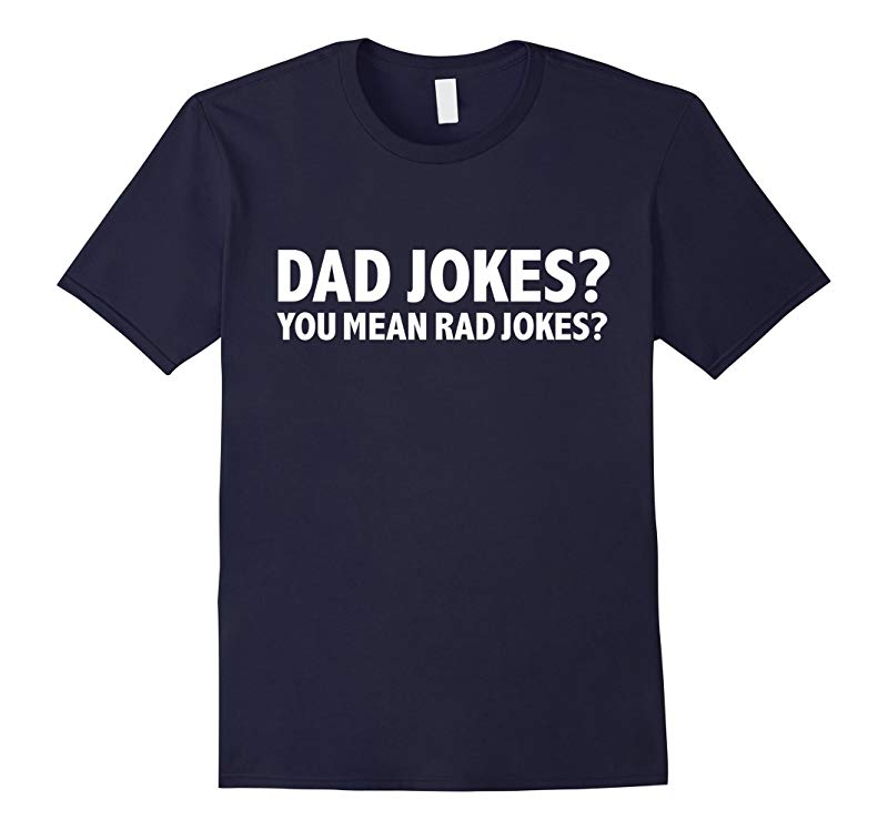 Dad Jokes You Mean Rad Jokes Funny T-shirt Father's Day- TPT