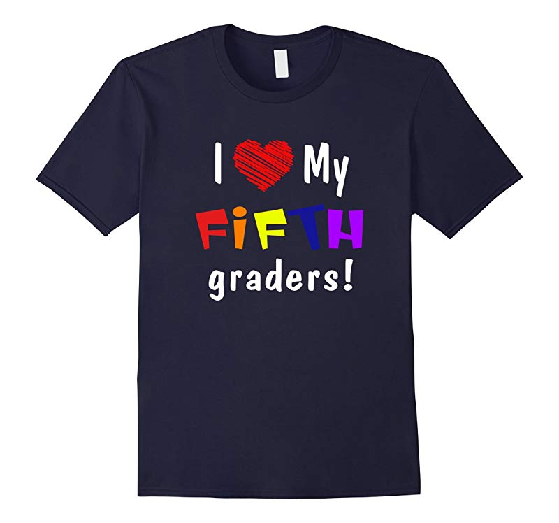 I Love My Fifth Graders Teacher or Student T Shirt-RT