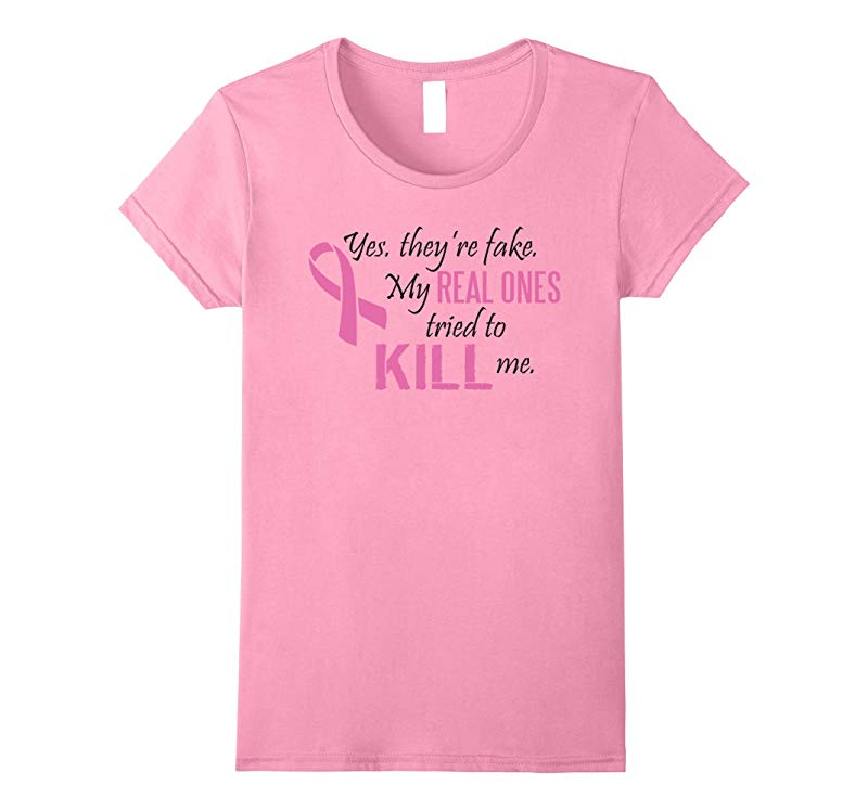 Womens Yes they're fake. Motivational breast cancer survivor Shirt-CL