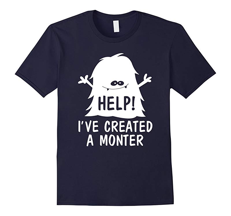 Help Ive created a monster T-shirt-RT