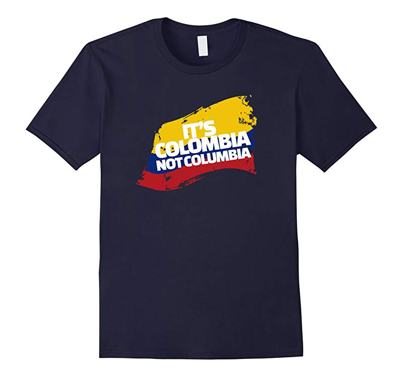 Columbia Shirt - Its Colombia Not Columbia - Funny Shirt-RT