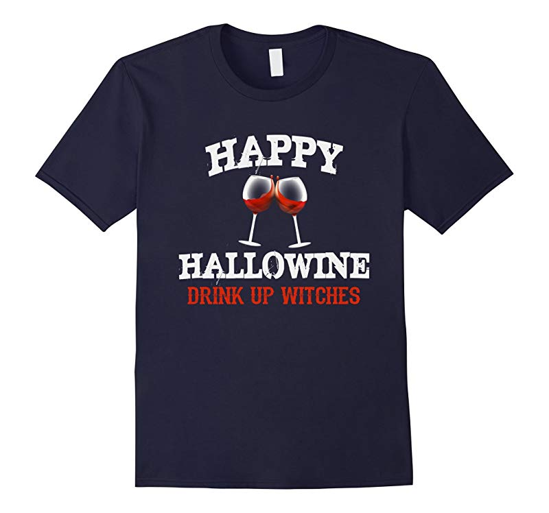 Happy Hallowine T Shirt - Drink Up Witches Halloween Wine-RT