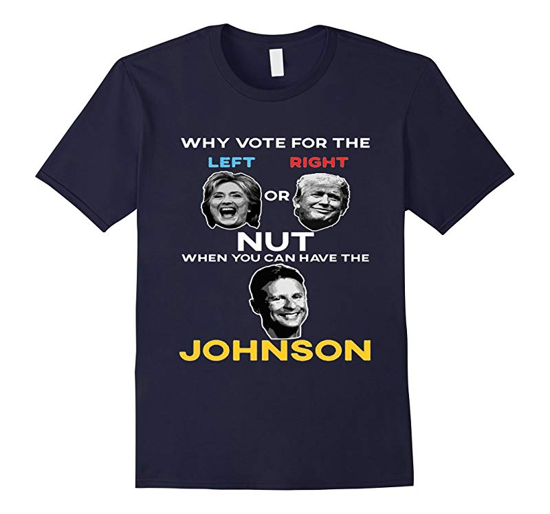 LEFT RIGHT NUT T-SHIRT Gary Johnson for President 2016 Elect-RT