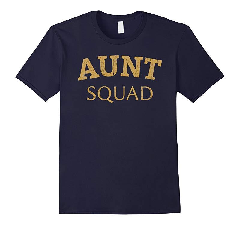 Aunt Squad Best Aunt Ever T-Shirt-RT