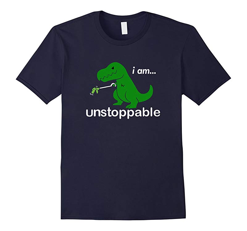 Unstoppable Funny T-Rex Dinosaur T-Shirt-RT