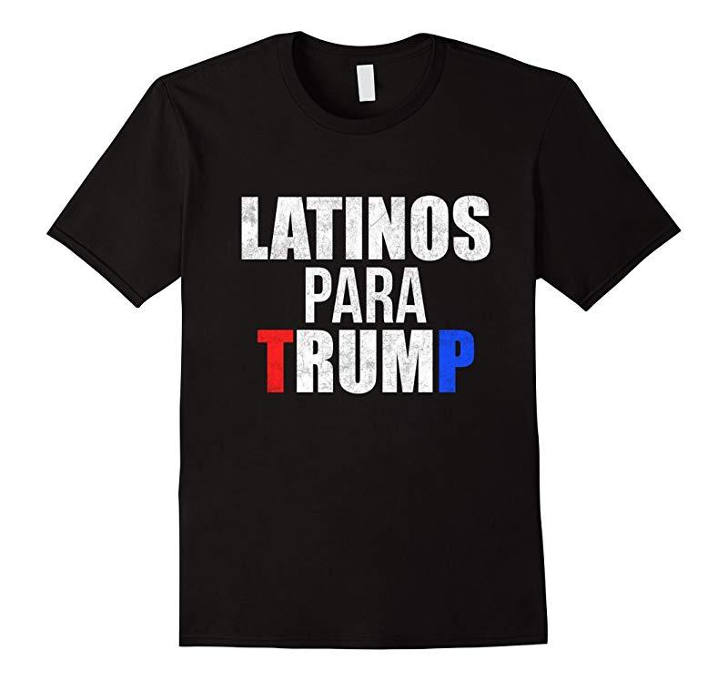Latinos Para Trump Funny Elections Shirt- Funny Trump Shirt-RT