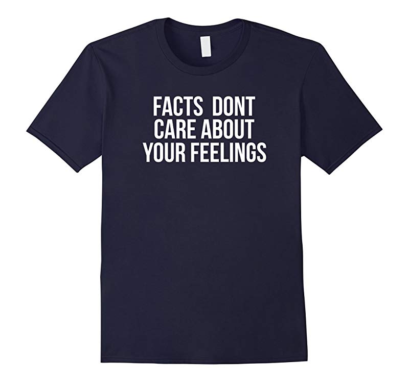 Facts Dont Care About Your Feelings Ben Shapiro Fan Shirt-BN