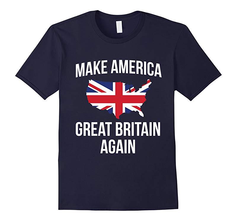 Funny Make America Great Britain UK Flag Tshirt - For Brits-RT