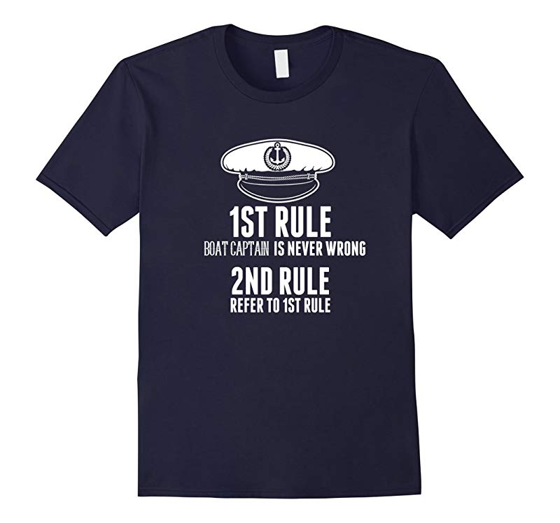 1ST RULE BOAT CAPTAIN IS NEVER WRONG 2ND RULE REFER TO 1ST RULE T-Shirt Funny Humor Sail Boating GIFT-Art
