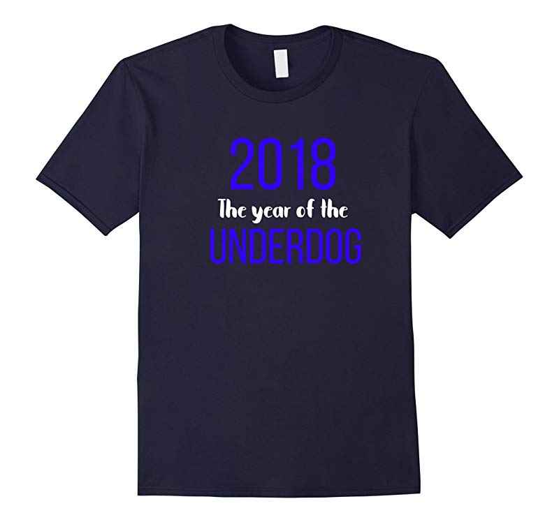 2018 The Year of the underdog tee shirt-RT