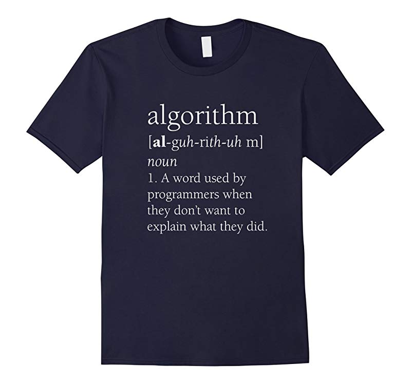 Funny Computer Programmer Shirt, Algorithm Definition Gift-RT