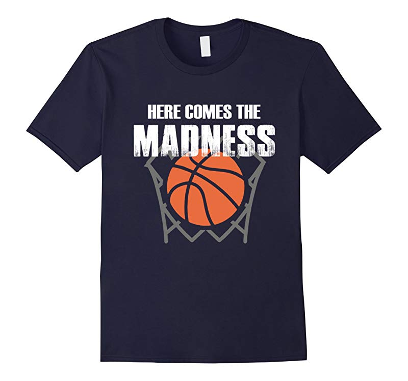Here Comes the Madness College Basketball T-Shirt-RT