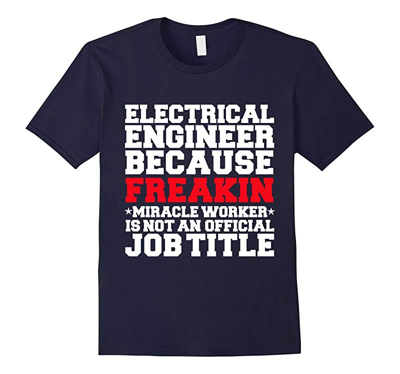 Funny Electrical Engineer Miracle Worker T-shirt Engineering-RT