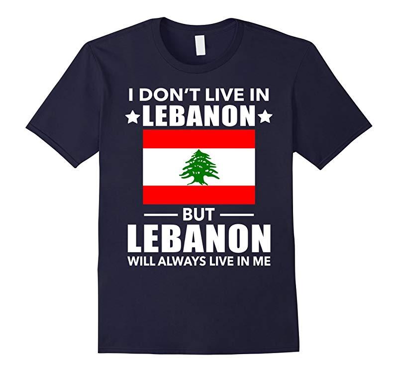 Lebanon Will Always Live In Me T-shirt Lebanese Lover-Art