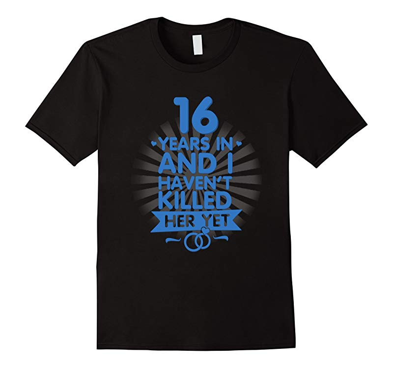 16 Years of Marriage Shirt 16th Anniversary Gift for Husband-PL