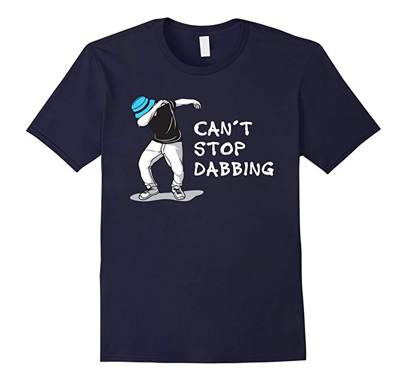 Cant Stop Dabbing T-Shirt-RT