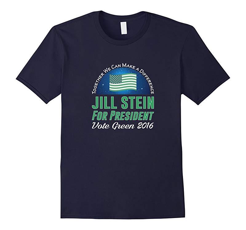 Jill Stein For President T-shirt - Vote Green 2016-RT