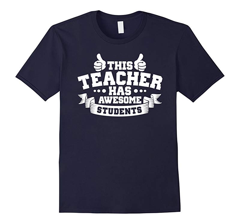 This Teacher Has Awesome Students T-Shirt-RT