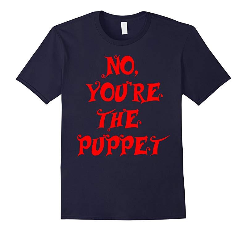 No Youre The Puppet Donald Trump Hillary Clinton TShirt Tee-RT