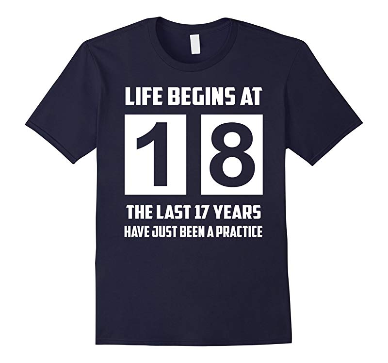 Life Begins At 18 T-shirt 18th Birthday Shirt 18 years old-RT