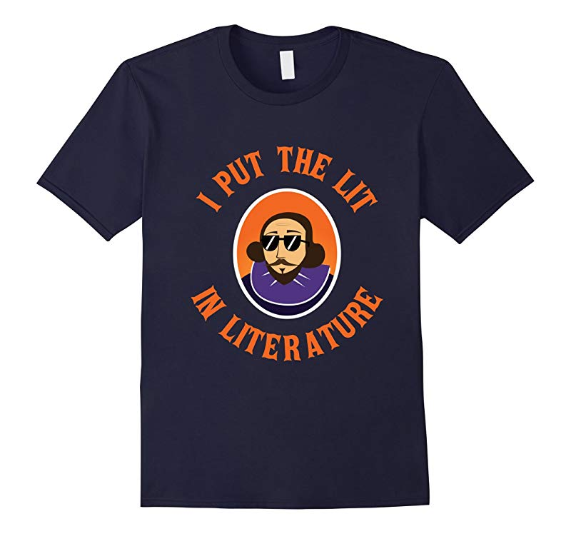 FUNNY I PUT THE LIT IN LITERATURE T-SHIRT Writers Novel Gift-TJ