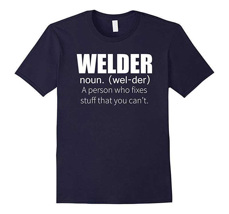 Welder Definition Welding Funny T-Shirt-RT