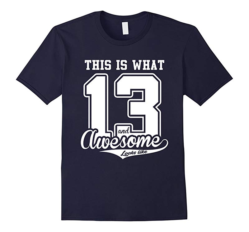 13th Birthday Gift T-Shirt 13 and Awesome Gift Shirt-TD