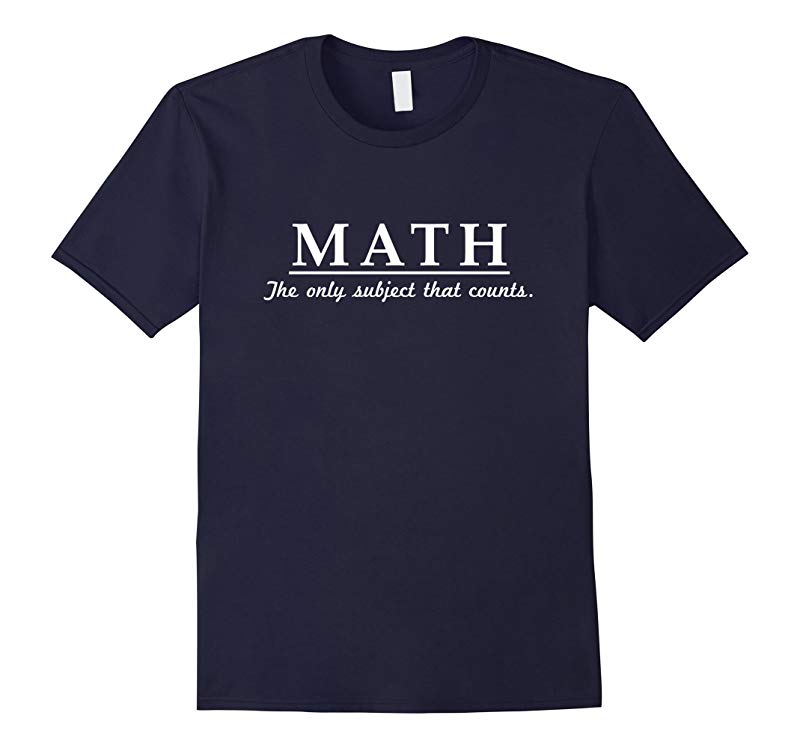 Math The Only Subject That Counts T-shirt-FL