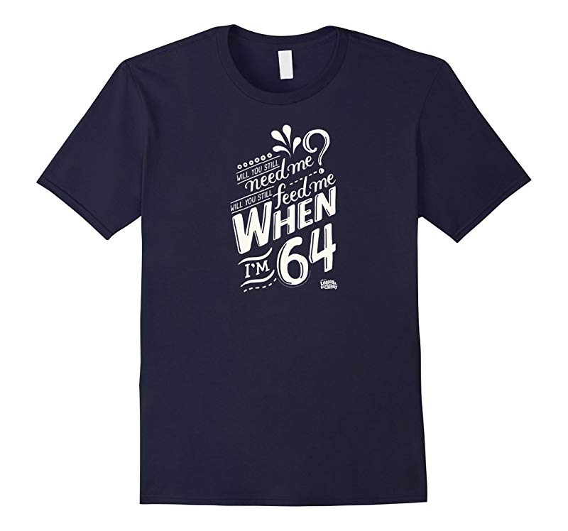 Lyrics by Lennon and McCartney - When I'm 64 T-Shirt-TH