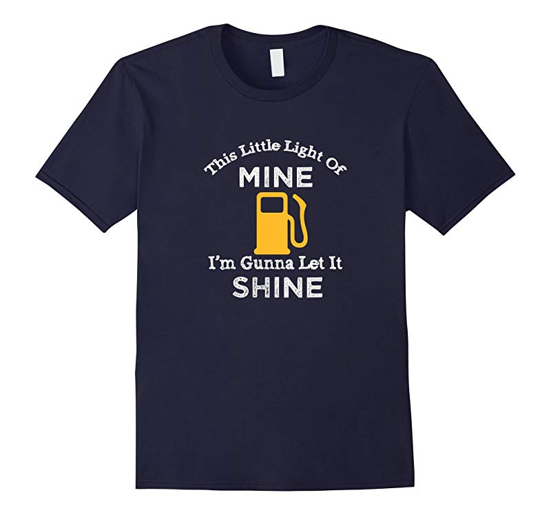Mens This Little Light Of Mine Let It Shine Out Of Gas Shirt-ANZ