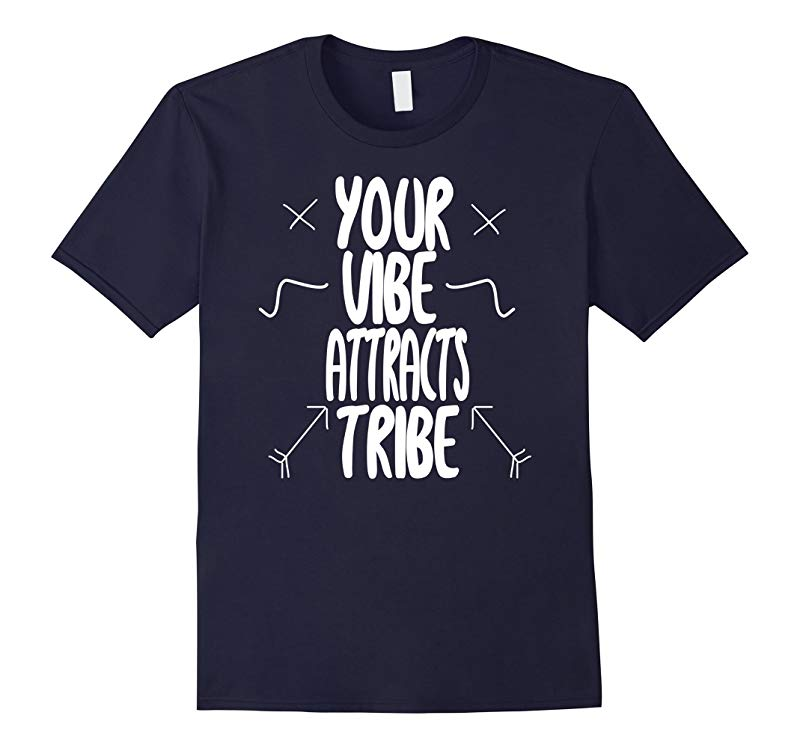 Your Vibe Attracts Your Tribe Cool Self Help Quote T-Shirt-RT