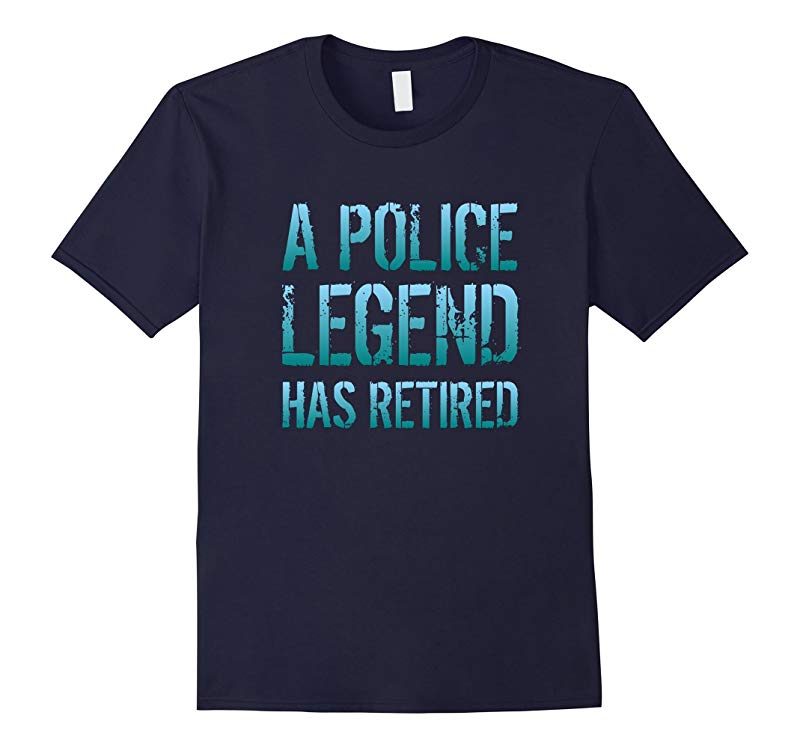 A Police Legend Has Retired Cop Retirement Gift T-shirt-PL