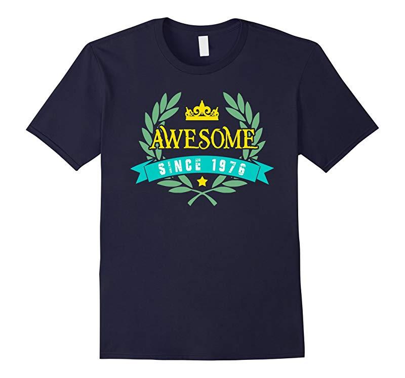 40th Birthday T Shirt Awesome Since 1976 TShirt Birthday-RT