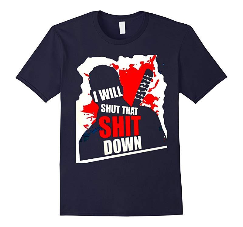 I will shut that down shirt-RT