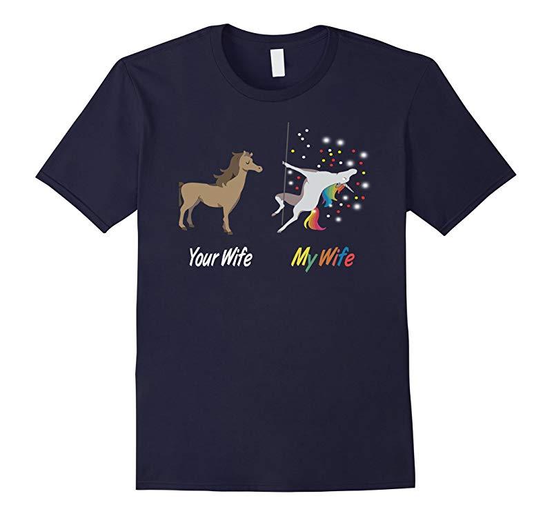 Your wife my wife Unicorn t-shirt-RT