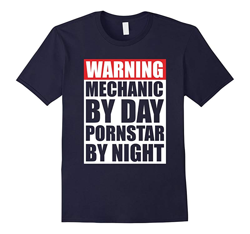 Mechanic by Day Pornstar by Night Gift T shirt-RT