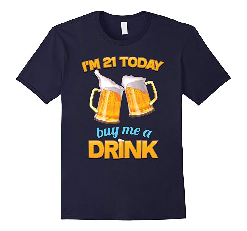 21st Birthday T-shirt, | I'm 21 Today, Buy Me a Drink, Beer-RT