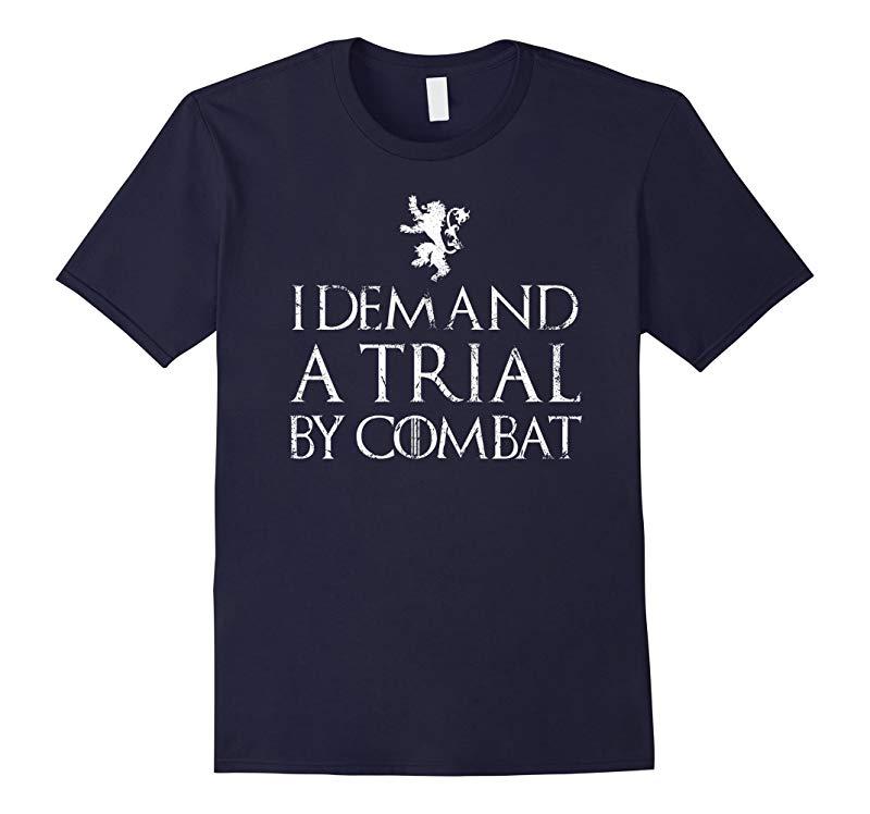 I Demand A Trial By Combat - GOT - T Shirt-RT