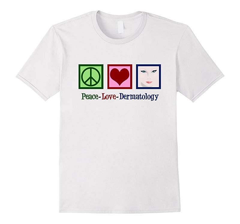 Cute Dermatologist Gift - Peace Love Dermatology T-Shirt-RT