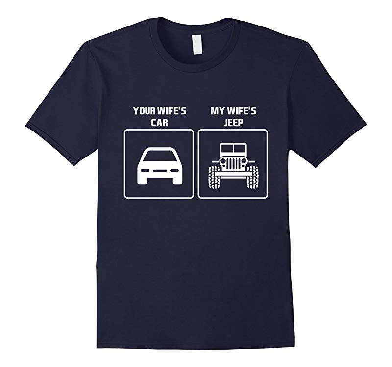 Your Wifes Car My Wifes Jeep Offroad Country T-Shirt-RT