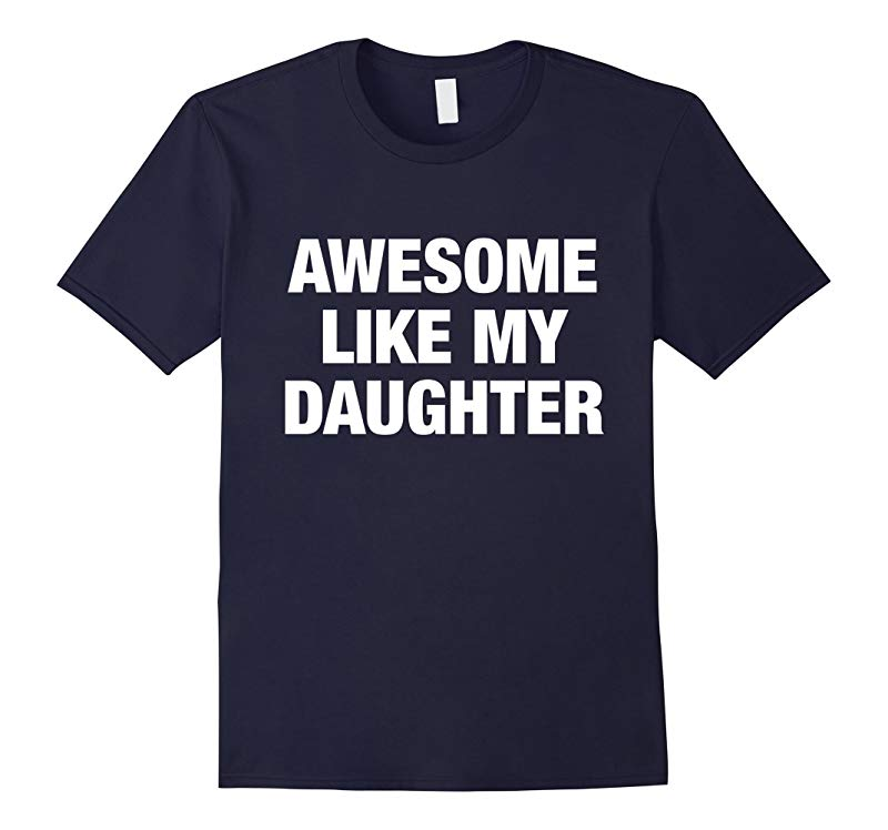 Awesome like my daughter t-shirts-RT