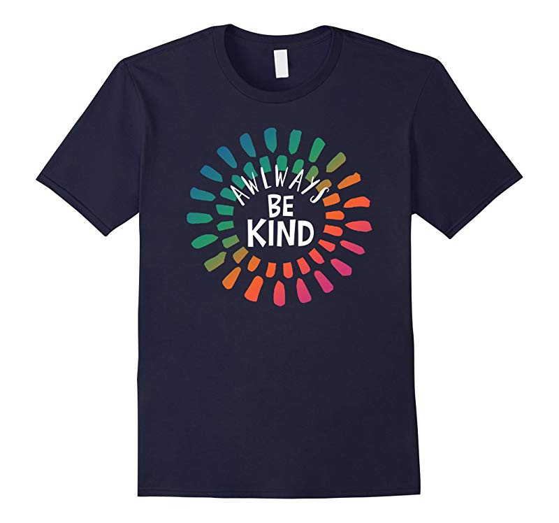 Always Be Kind T-Shirt Kindness Matters-RT