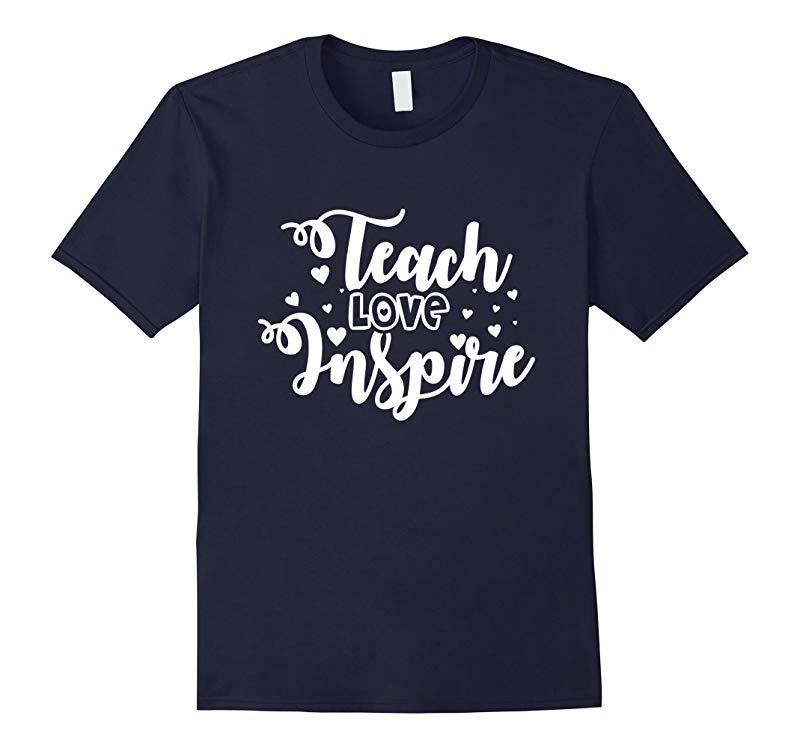 Teach Love Inspire Teacher Tee T Shirt Teacher Gift-RT